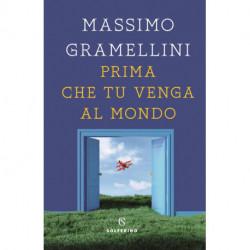 PRIMA CHE TU VENGA - MASSIMO GRAMELLINI